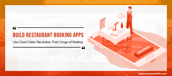 Build Restaurant Booking Apps Like OpenTable: Neutralize That Cringe