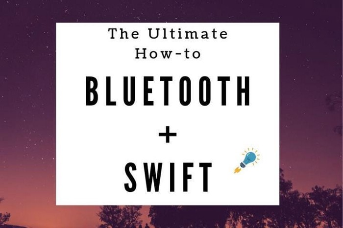 Ultimate How-to: Bluetooth Swift With Hardware in 20 Minutes