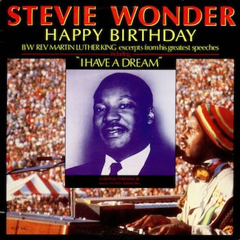 Stevie Wonder Helps Create Martin Luther King Day With Happy Birthday By Udiscover Music Udiscover Music Medium