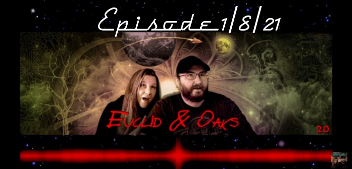 Euclid & Oaks 2.0 Episode: 1/8/2021