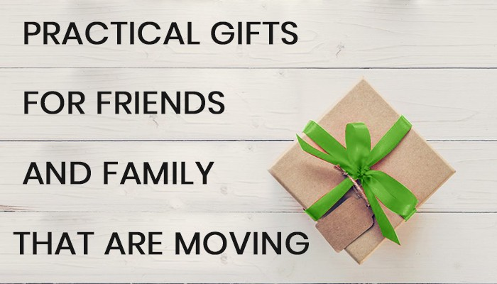 Practical Gifts For Friends And Family That Are Moving By My Moovers Medium