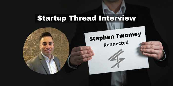 Stephen Twomey Kenencted CTO Interview Startup Thread