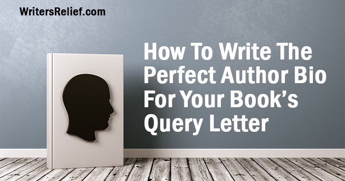 How To Write The Perfect Author Bio for Your Book\'s Query Letter