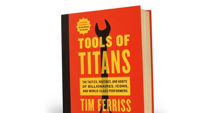 Book Notes: Tools of Titans by Tim Ferriss