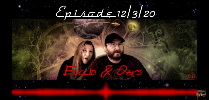 Euclid & Oaks 2.0 Episode: 12/3/2020