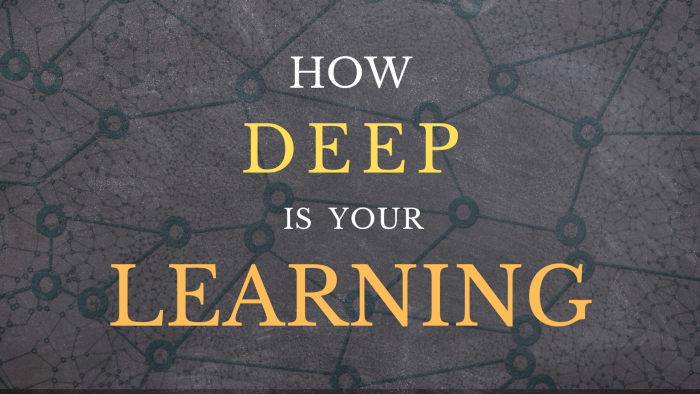 How deep is your learning