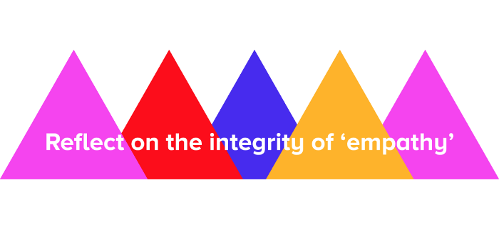 Reflect on the integrity of 'empathy'