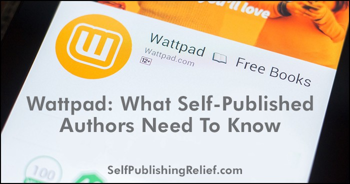 Wattpad: What Self-Published Authors Need To Know - Writer's