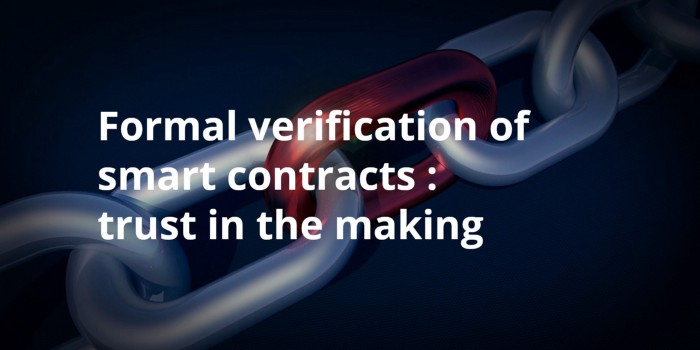 Formal verification of smart contracts : trust in the making