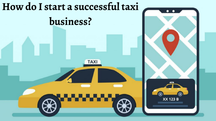 How Do I Start A Successful Taxi Business?