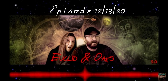 Euclid & Oaks 2.0 Episode: 12/13/2020