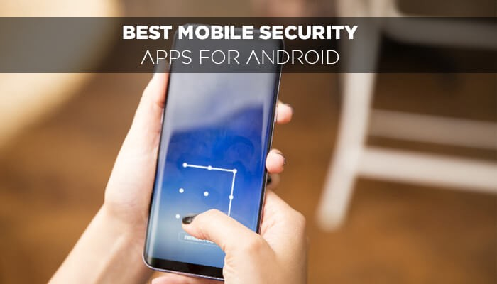 8 Best Mobile Security Apps for Android - Systweak Software