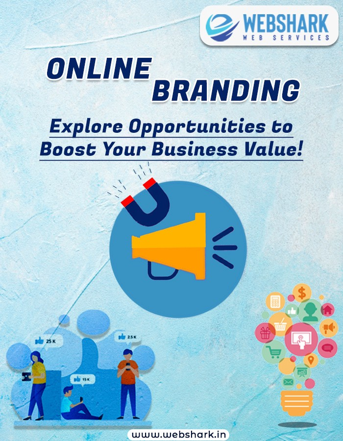 Online Branding Explore Opportunities To Boost Your Business Value By Webshark Web Services Webshark Web Services Medium