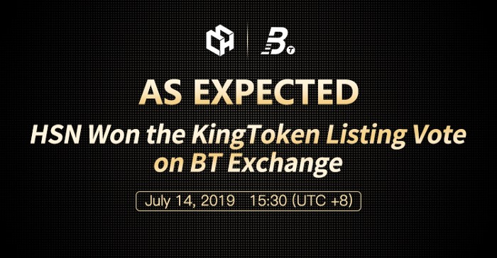 As Expected, HSN Won the KingToken Listing Vote on BT Exchange