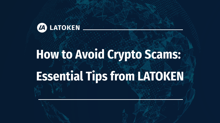 How to Avoid Crypto Scams: Essential Tips from LATOKEN