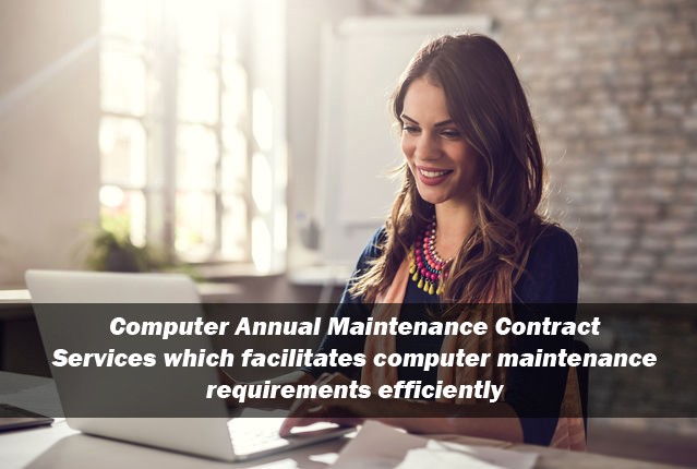 Computer Annual Maintenance Contract Services Which Facilitates Requirements
