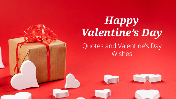 Happy Valentine\'s Day Quotes and Valentine\'s Day Wishes