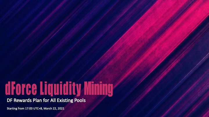 dForce (DF) Liquidity Mining (Starting from March 22, 2021)