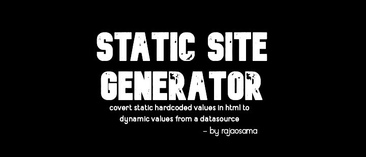Write a Simple Static Site Generator to Convert HTML hardcoded values into Dynamic Values