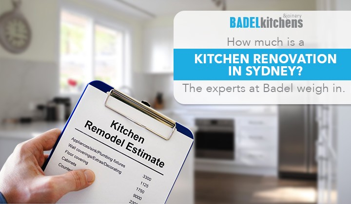How Much Is A Sydney Kitchen Renovation The Experts At Badel Weigh In