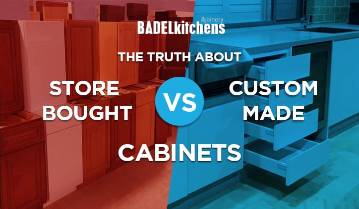 The Truth About Store-Bought vs Custom Cabinets - Badel ...