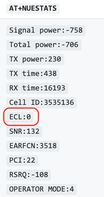 AT+NUESTATS. Signal power:-758 Total power:-706 TX power:230 TX time:438 RX time:16193 Cell ID:3535136 ECL:0 SNR:132 EARFC