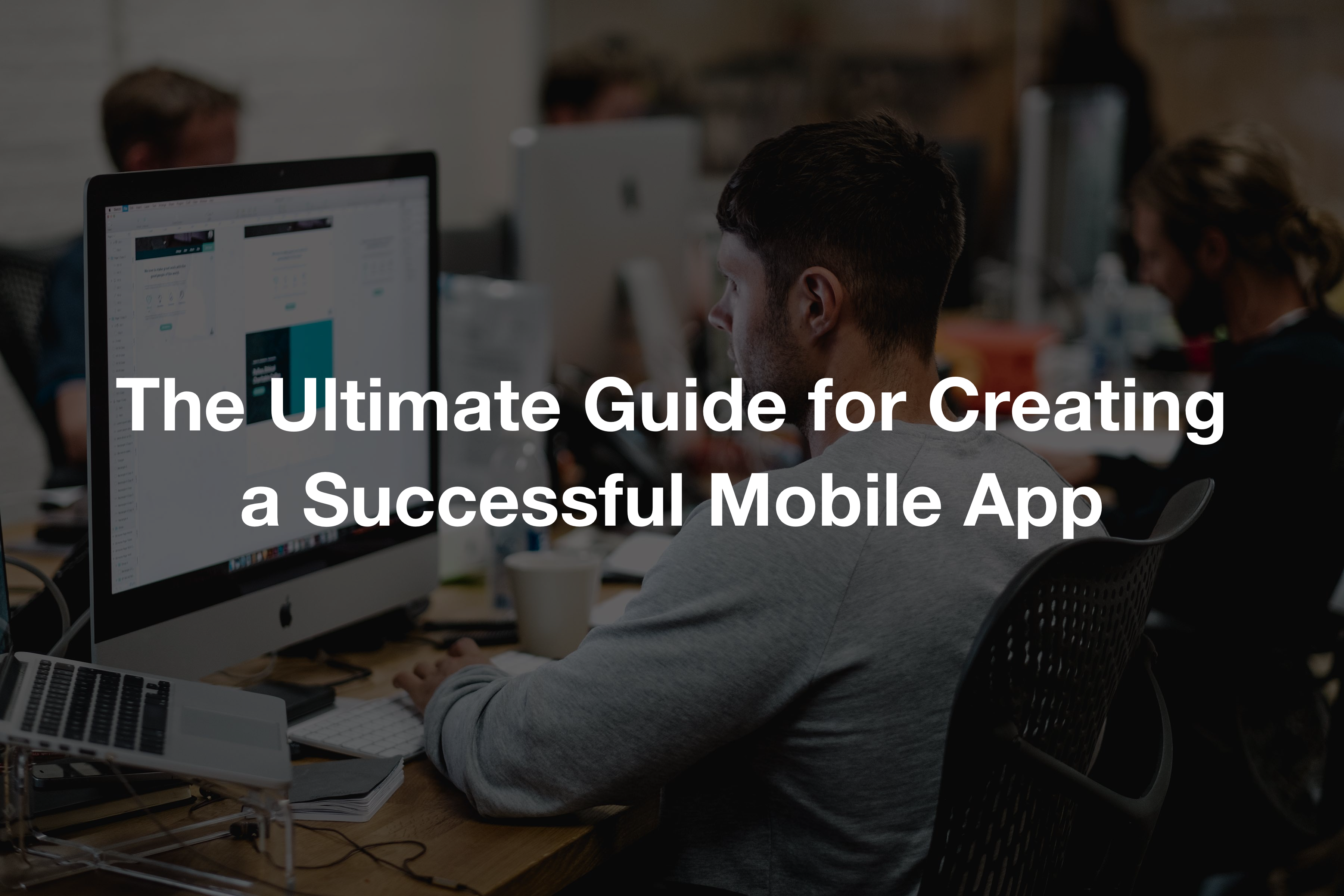 The Ultimate Guide for Creating a Successful Mobile App in 2019