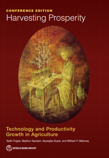 Report: Harvesting Prosperity: Technology and Productivity Growth in Agriculture