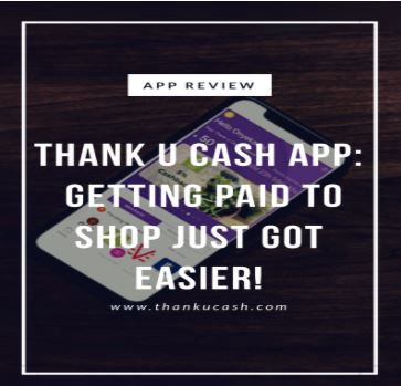 Thank U Cash App Review: Getting Paid to Shop Just Got Easier!