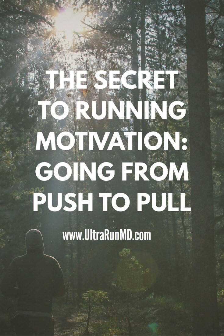 The Secret To Running Motivation Going From Push To Pull