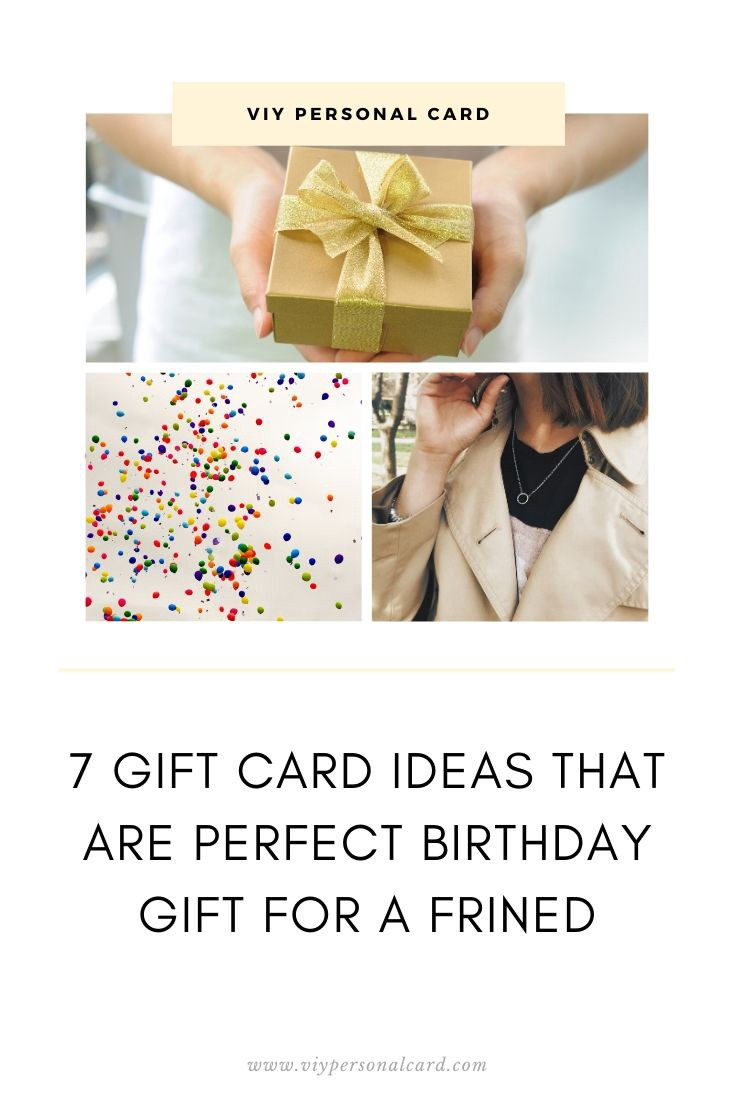 7 Unexpected Gift Card Ideas That Are A Perfect Birthday Gift For Friend By Myfriendshop Medium