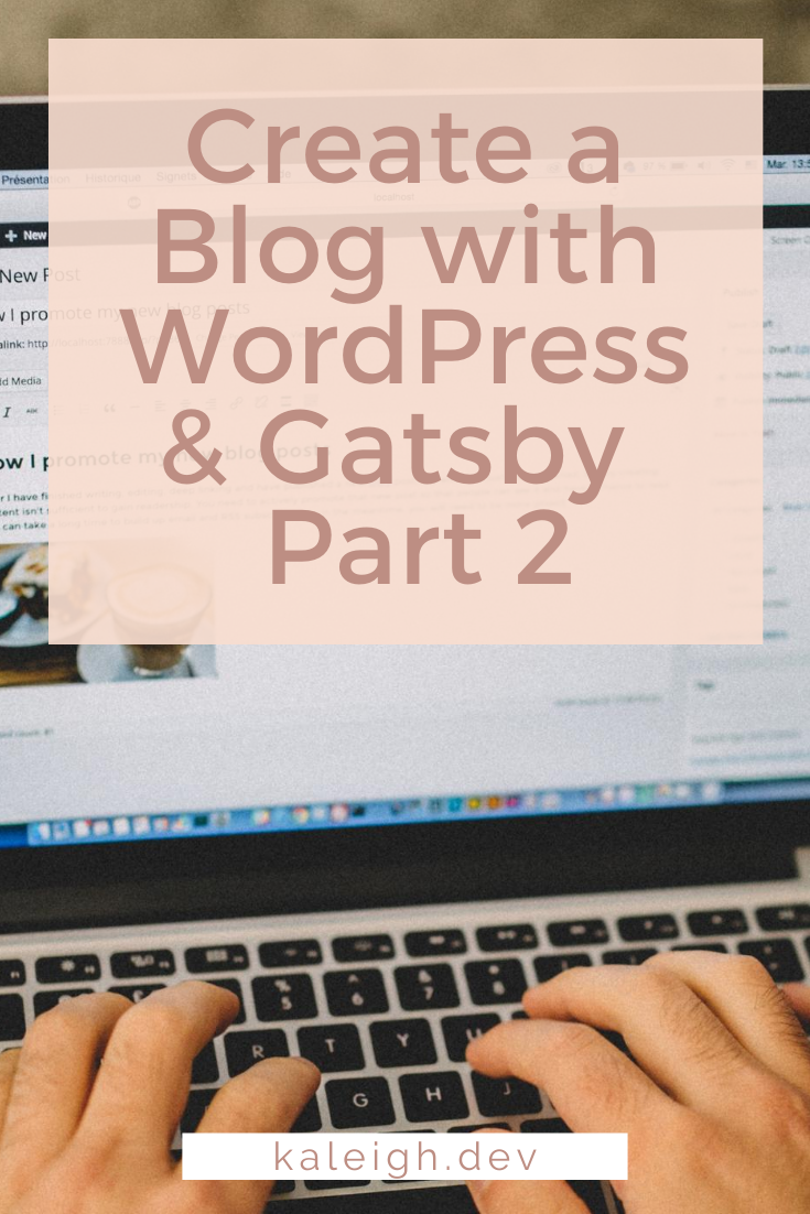 Create a Blog with WordPress and Gatsby — Part 2