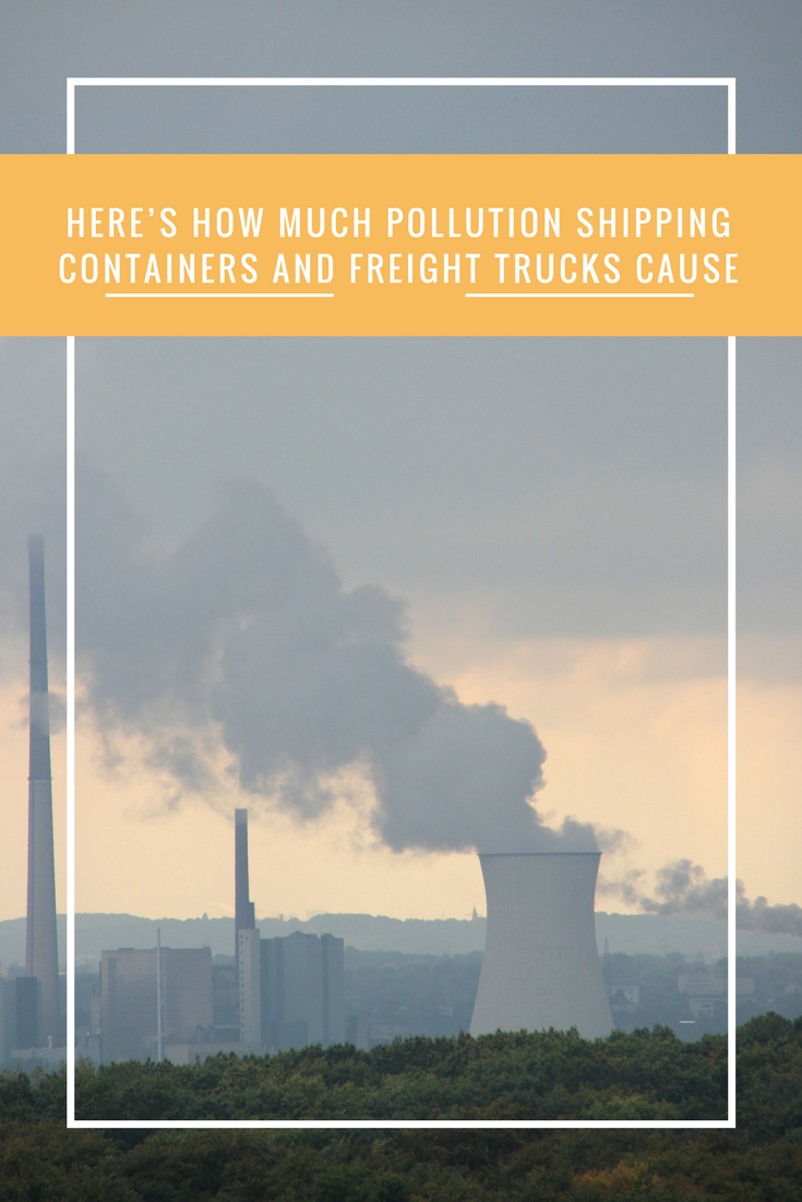 Here's How Much Pollution Shipping Containers and Freight Trucks Cause   by  Victoria Heckstall   Medium