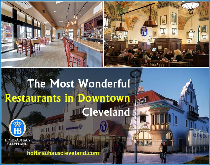 The Most Wonderful Restaurants In Downtown Cleveland