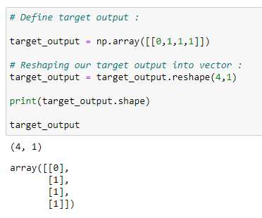 Figure 25: Defining our target output, and reshaping our target output into a vector
