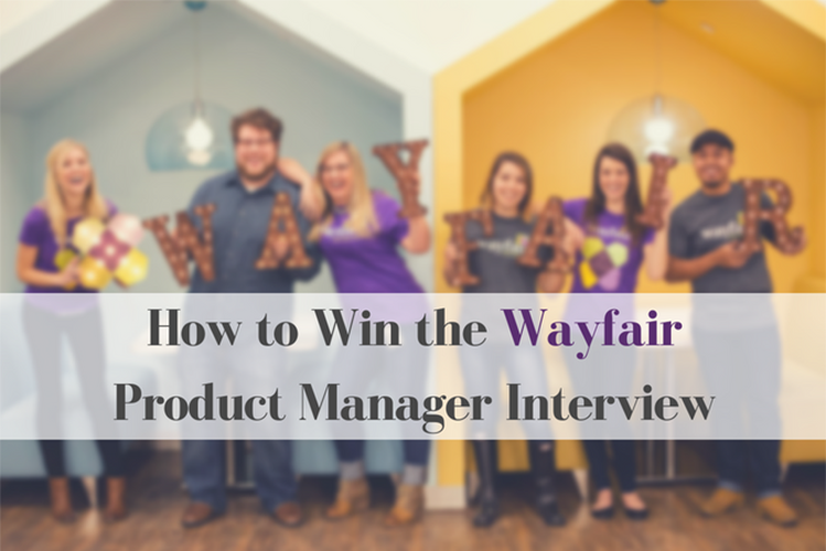 HOW TO WIN THE WAYFAIR PRODUCT MANAGER INTERVIEW - Product