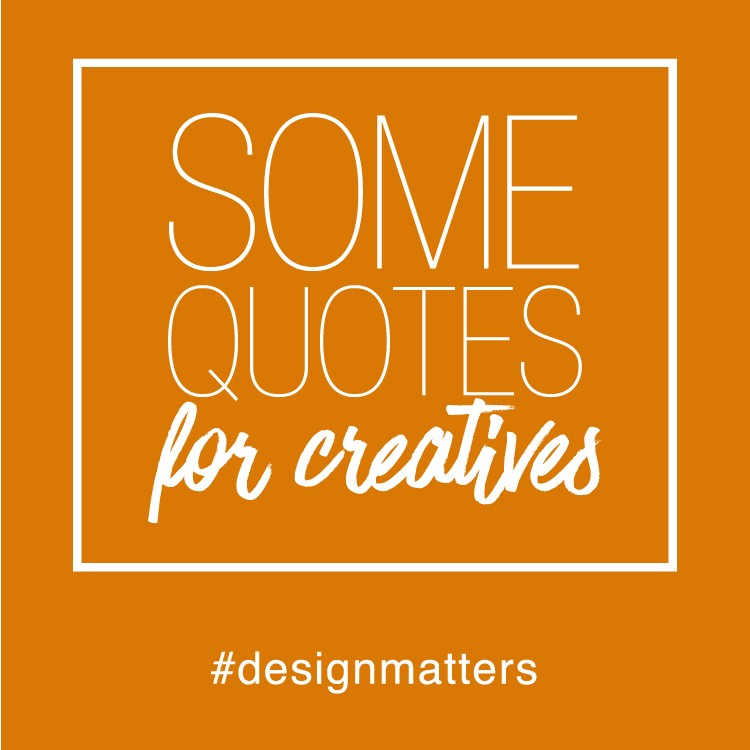 Some [Encouraging] Quotes for Creatives - Prototypr