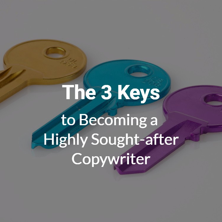 3 Keys to Becoming a Highly Sought-after Copywriter