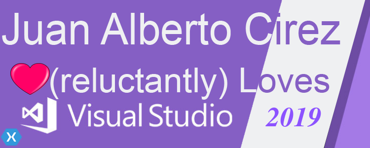 J. A. Cirez (reluctantly) Loves Visual Studio 2019