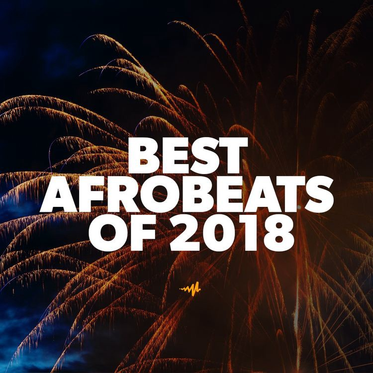 Listen to the Best Afrobeats Songs of 2018 on Audiomack
