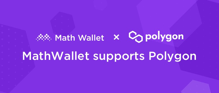 MathWallet supports Polygon Mainnet now