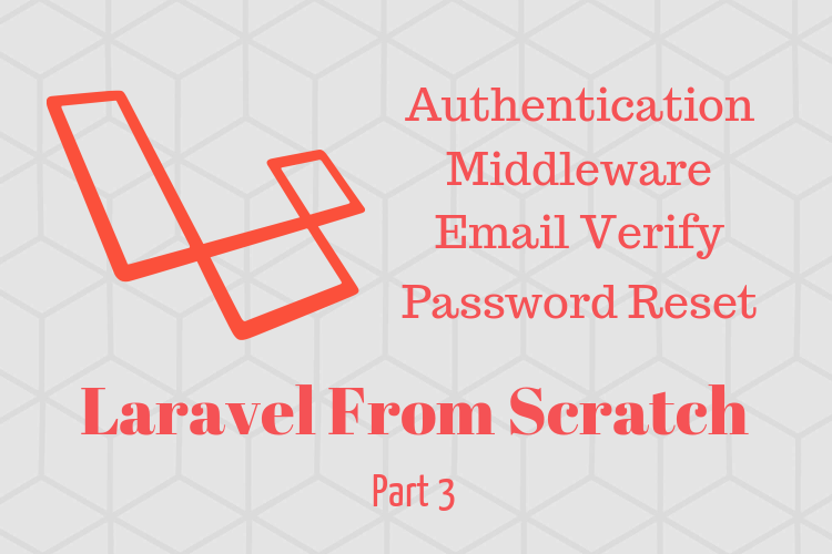Laravel 5 8 From Scratch: Authentication, Middleware, Email