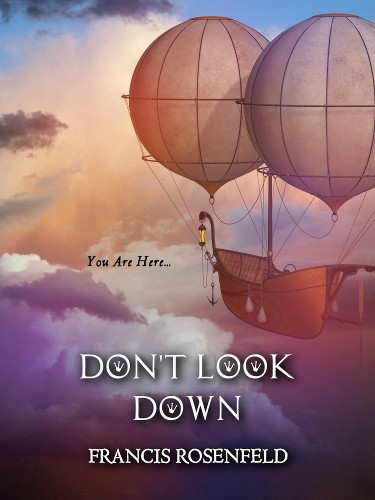 Don't Look Down — Collected Poetry by Francis Rosenfeld