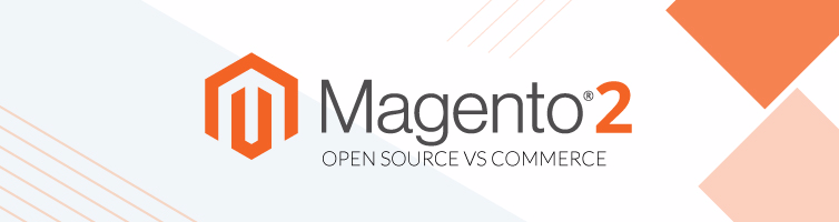 Magento 2 Open Source vs Commerce - Magebit - Medium