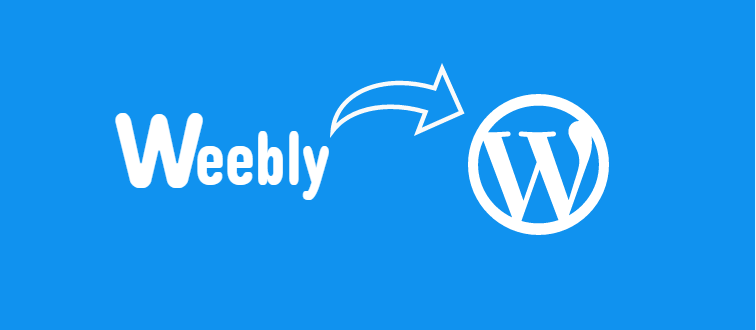 Move Your Blog From Weebly To WordPress Without Losing Content