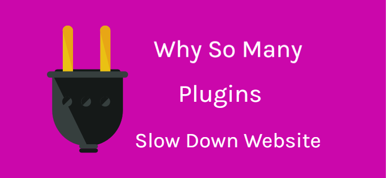 How do So Many WordPress Plugins Slow Down Your Website