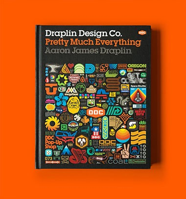 Book cover of Draplin Design Co.: Pretty Much Everything by Aaron James Draplin