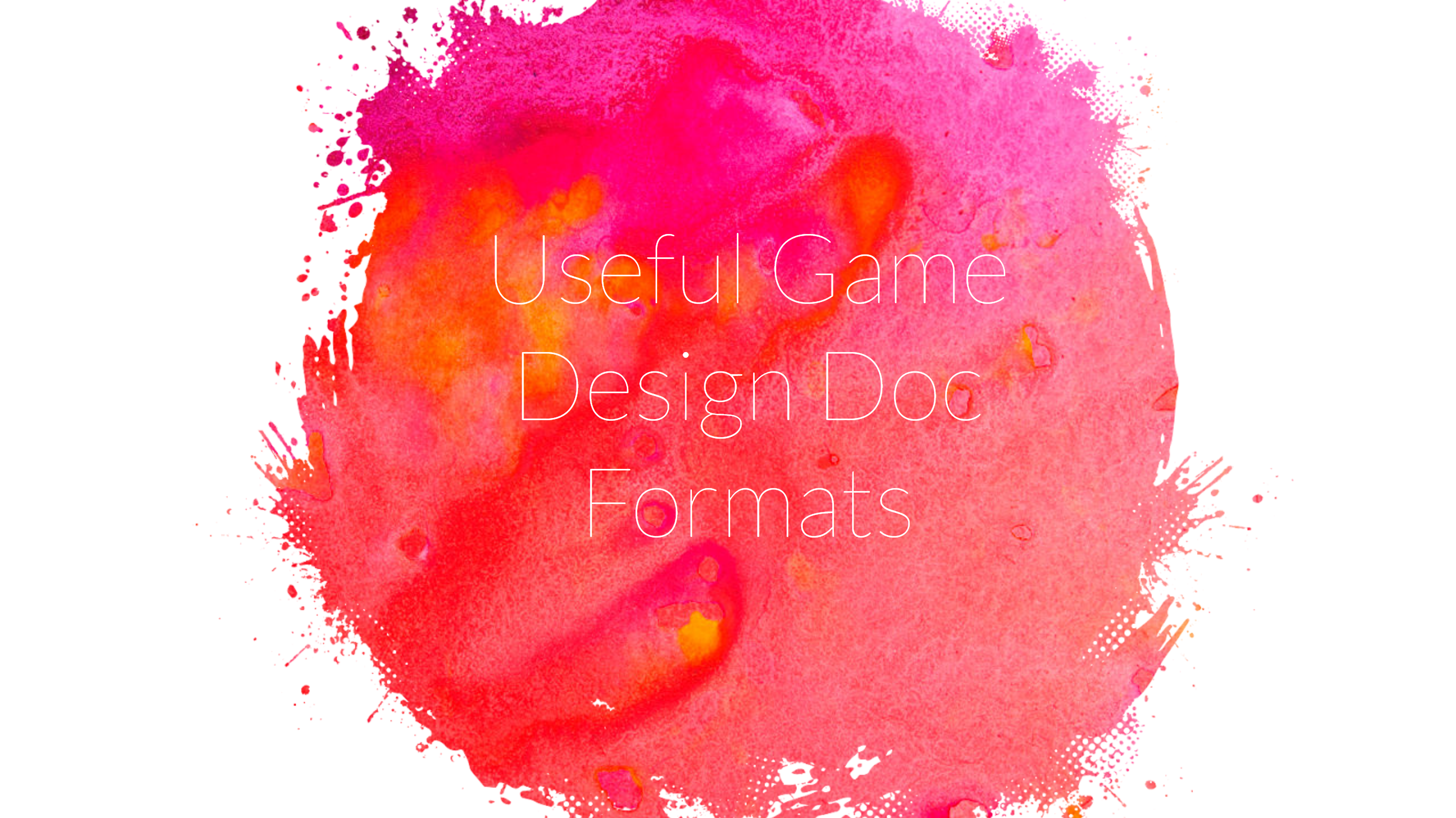 """A colorful splash background with """"Useful game design formats"""" in the foreground"""