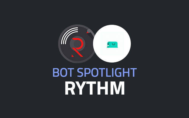 Bot Spotlight: Rythm — The First Discord Bot to hit 1