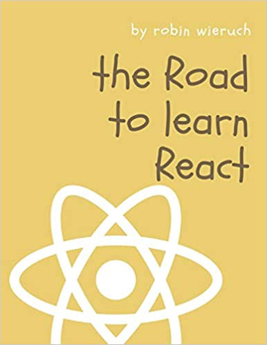 53). The Road to Learn React by Robin Wieruch